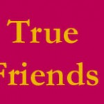 Some friends are really true