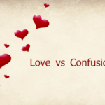 Love vs Confusion
