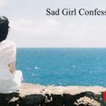 Sad girl real confession