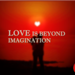 Love is Far Beyond Imagination