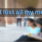 I lost all my memory