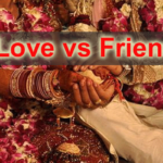 Love vs Friendship