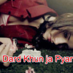 Dard Khun ja Pyar- Love story – in Hindi