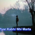 Pyar Kabhi Nhi Marta Love story – in Hindi