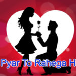 Pyar To Rahega hi –  Love Story in Hindi
