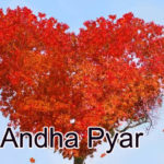 Andha Pyar my love story in Hindi