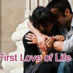 First Love of Life Love story – in Hindi