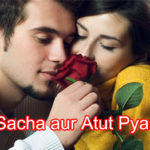Sacha aur Atut Pyar Love Story – in Hindi