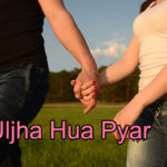 Uljha Hua Pyar Love story – in Hindi