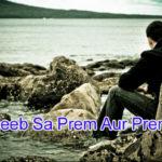 Ajeeb Sa Prem Aur Premi Love Story – in Hindi