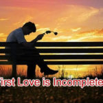 My First Love is Incompleted Love Story – in Hindi
