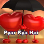 Pyar Kya Hai Love Story – in Hindi