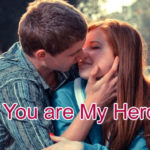 You are My Hero True Love Story – in Hindi