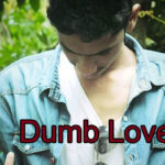 Dumb Love Love Story in Hindi