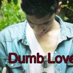 Dumb Love Love Story in Hindi