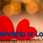 Friendship or Love – Story in hindi