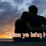 Kaisa ye Ishq Hai Love Story – in Hindi