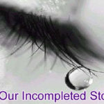 Our Incompleted Story – In Hindi