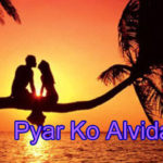 Pyar Ko Alvida Love Story – in Hindi