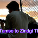 Tumse to Zindgi Thi Love Story – in Hindi