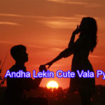 Andha Lekin Cute Vala Pyar Love story – in hindi