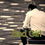 Bad Girl – Love story – in Hindi