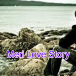 Meri Love  Story – in Hindi