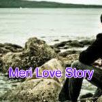Meri Love  Story – in Hindi