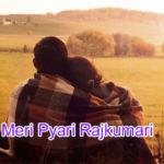 Meri Pyari Raj kumari Love Story – in Hindi