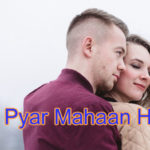 Pyar Mahaan Hai Love Story – in Hindi