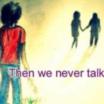 Then we never talked – Love Story