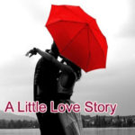 A Little Love Story – in Hindi