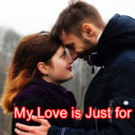 My Love is Just for you Love story – in hindi